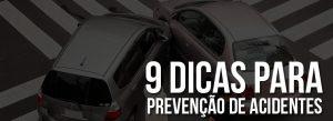 9 dicas para prevenção de acidentes
